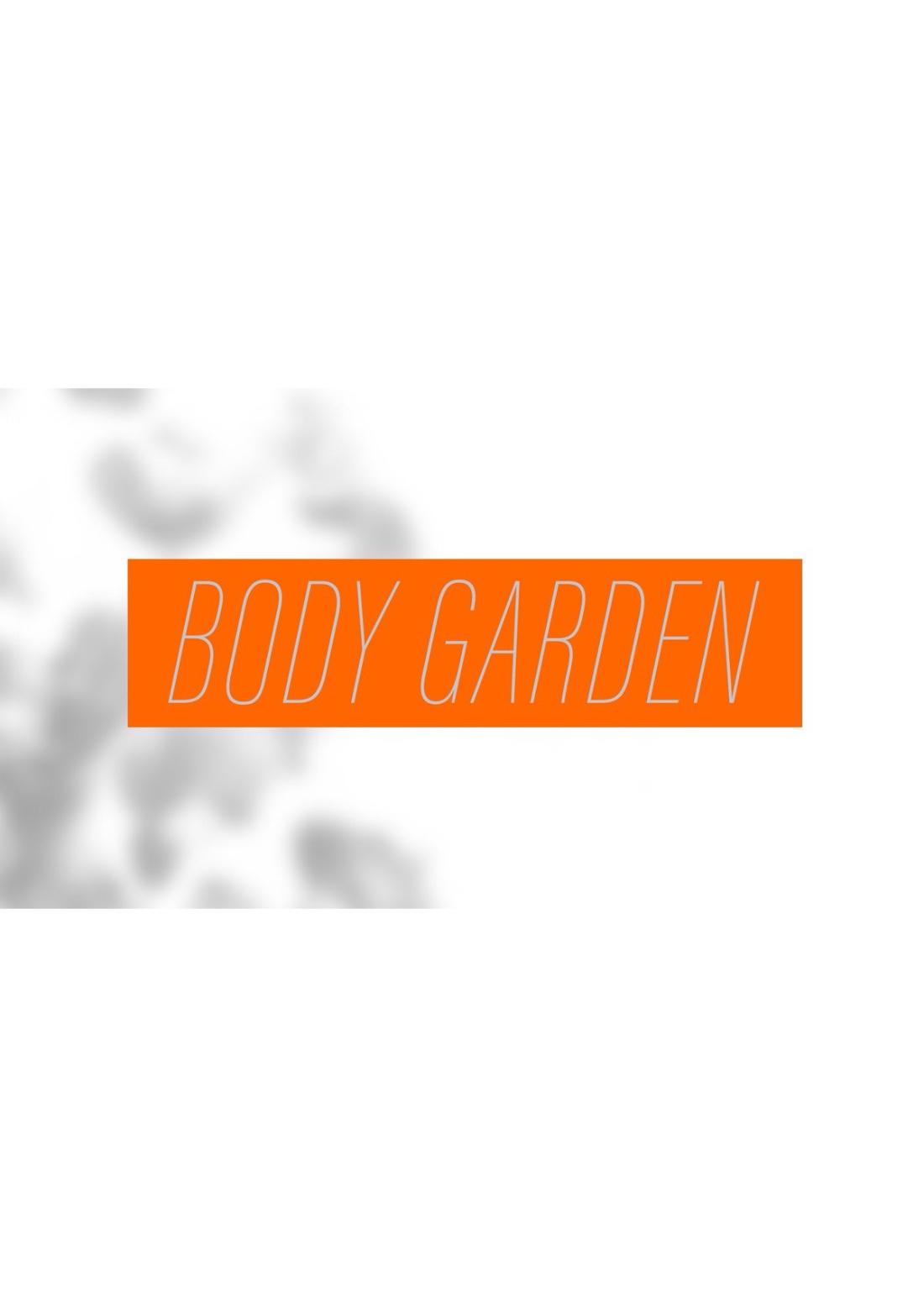 BODY GARDEN